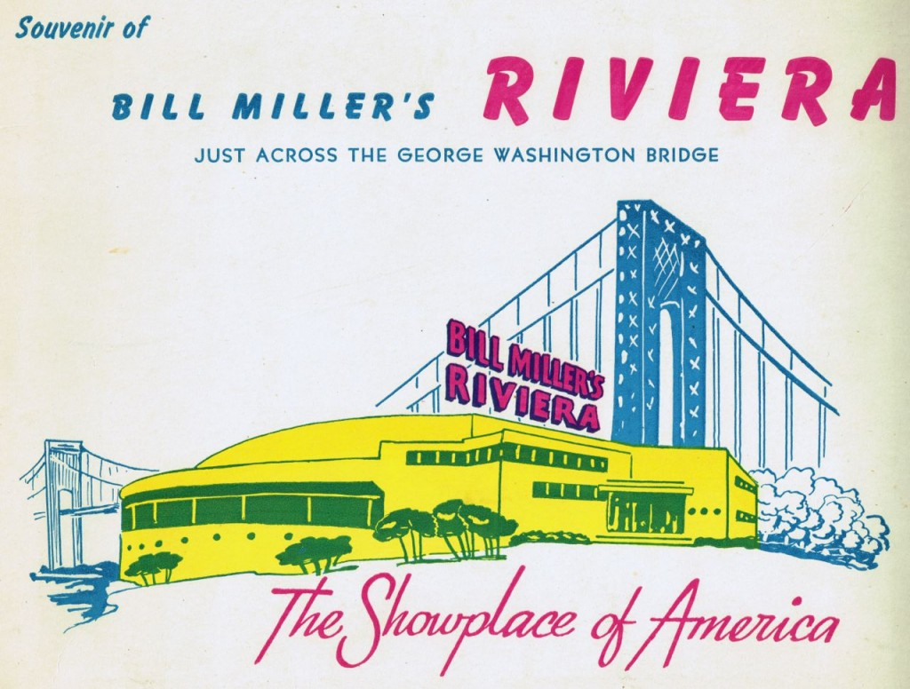 Bill Miller's Riviera, Just Across the GW Bridge